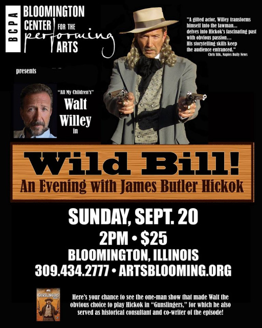 Walt Willey as Wild Bill Hickok in Bloomington IL